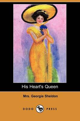 His Heart's Queen (Dodo Press) (Paperback)