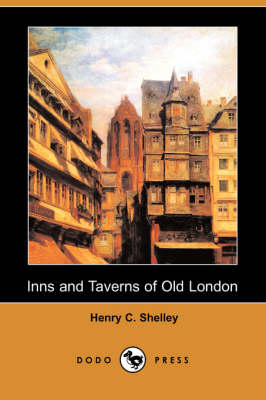 Inns and Taverns of Old London (Dodo Press) (Paperback)