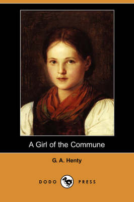 A Girl of the Commune (Dodo Press) (Paperback)