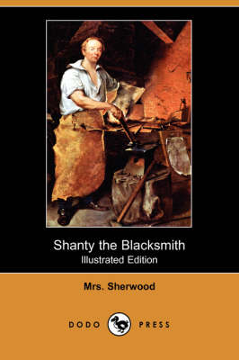 Shanty the Blacksmith (Illustrated Edition) (Dodo Press) (Paperback)