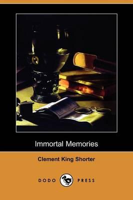 Immortal Memories (Dodo Press) (Paperback)