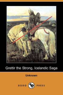 Grettir the Strong, Icelandic Saga (Dodo Press) (Paperback)