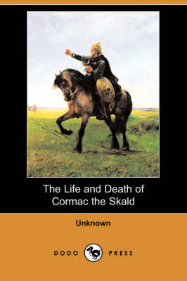 The Life and Death of Cormac the Skald (Dodo Press) (Paperback)