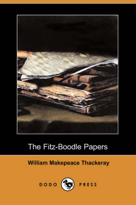 The Fitz-Boodle Papers (Dodo Press) (Paperback)