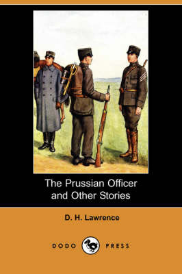 The Prussian Officer and Other Stories (Dodo Press) (Paperback)