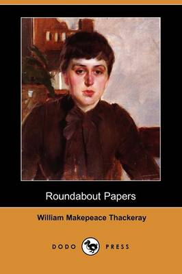 Roundabout Papers (Dodo Press) (Paperback)