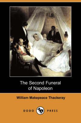 The Second Funeral of Napoleon (Dodo Press) (Paperback)
