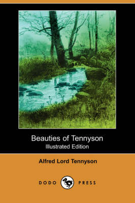 Beauties of Tennyson (Illustrated Edition) (Dodo Press) (Paperback)