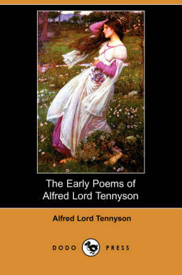 The Early Poems of Alfred Lord Tennyson (Dodo Press) (Paperback)