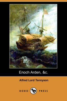Enoch Arden, &C. (Dodo Press) (Paperback)