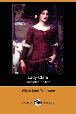 Lady Clare (Illustrated Edition) (Dodo Press) (Paperback)