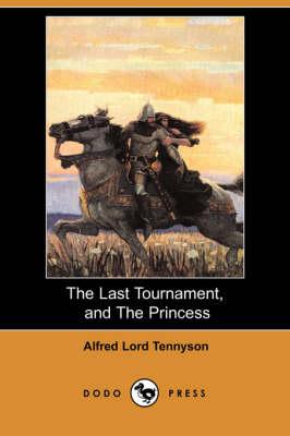 The Last Tournament, and the Princess (Dodo Press) (Paperback)