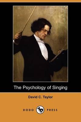 The Psychology of Singing (Dodo Press) (Paperback)