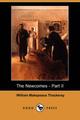 The Newcomes - Part II (Dodo Press) (Paperback)