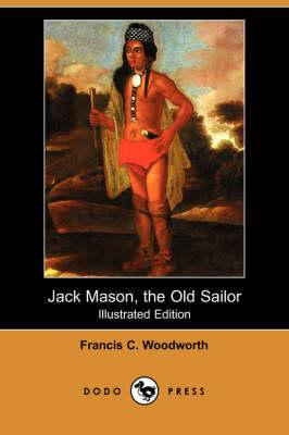 Jack Mason, the Old Sailor (Illustrated Edition) (Dodo Press) (Paperback)