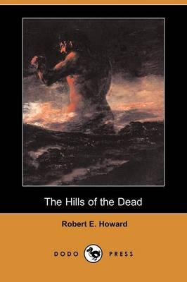 The Hills of the Dead (Dodo Press) (Paperback)