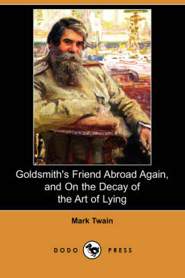 Goldsmith's Friend Abroad Again, and on the Decay of the Art of Lying (Dodo Press) (Paperback)
