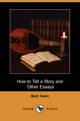 How to Tell a Story and Other Essays (Dodo Press) (Paperback)
