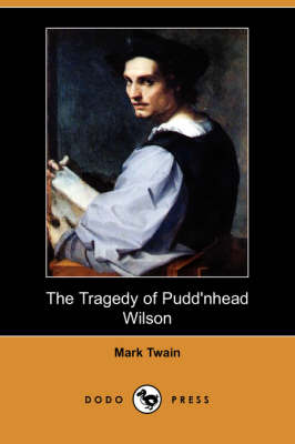 The Tragedy of Pudd'nhead Wilson (Dodo Press) (Paperback)