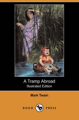 A Tramp Abroad (Illustrated Edition) (Dodo Press) (Paperback)