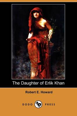 The Daughter of Erlik Khan (Dodo Press) (Paperback)