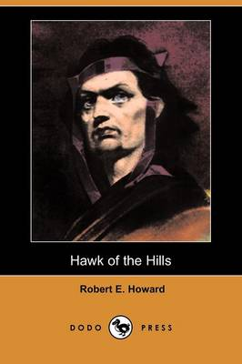 Hawk of the Hills (Dodo Press) (Paperback)