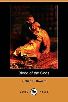 Blood of the Gods (Dodo Press) (Paperback)