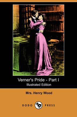 Verner's Pride - Part I (Illustrated Edition) (Dodo Press) (Paperback)