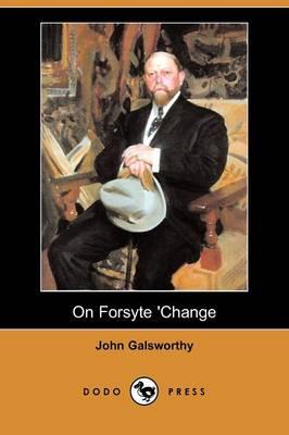 On Forsyte 'Change (Dodo Press) (Paperback)