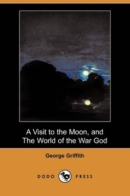 A Visit to the Moon, and the World of the War God (Dodo Press) (Paperback)