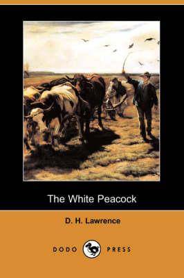 The White Peacock (Dodo Press) (Paperback)