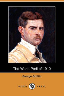 The World Peril of 1910 (Dodo Press) (Paperback)