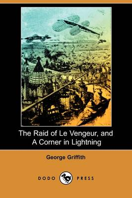 The Raid of Le Vengeur, and a Corner in Lightning (Dodo Press) (Paperback)