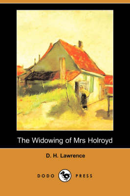 The Widowing of Mrs Holroyd (Dodo Press) (Paperback)