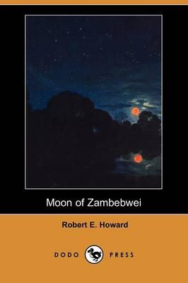Moon of Zambebwei (Dodo Press) (Paperback)
