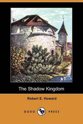 The Shadow Kingdom (Dodo Press) (Paperback)