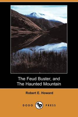 The Feud Buster, and the Haunted Mountain (Dodo Press) (Paperback)