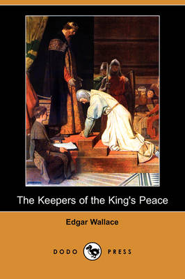 The Keepers of the King's Peace (Dodo Press) (Paperback)