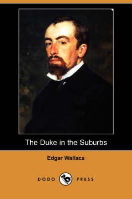 The Duke in the Suburbs (Dodo Press) (Paperback)
