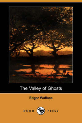 The Valley of Ghosts (Dodo Press) (Paperback)
