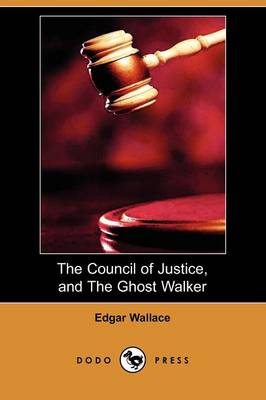 The Council of Justice, and the Ghost Walker (Dodo Press) (Paperback)