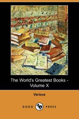 The World's Greatest Books - Volume X (Dodo Press) (Paperback)