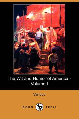 The Wit and Humor of America - Volume I (Dodo Press) (Paperback)