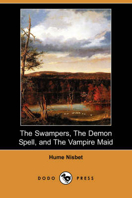 The Swampers, the Demon Spell, and the Vampire Maid (Dodo Press) (Paperback)