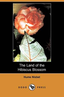 The Land of the Hibiscus Blossom (Dodo Press) (Paperback)