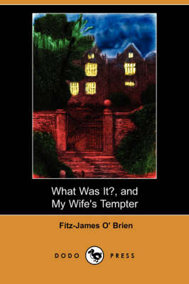 What Was It?, and My Wife's Tempter (Dodo Press) (Paperback)
