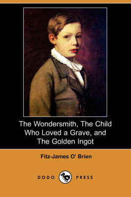 The Wondersmith, the Child Who Loved a Grave, and the Golden Ingot (Dodo Press) (Paperback)