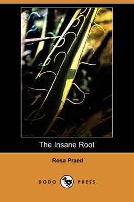 The Insane Root (Dodo Press) (Paperback)