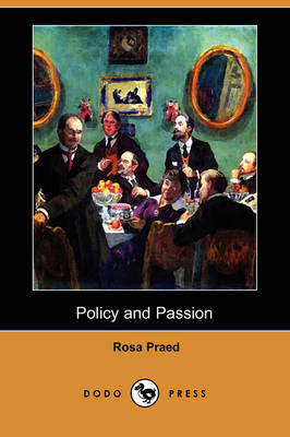 Policy and Passion (Dodo Press) (Paperback)