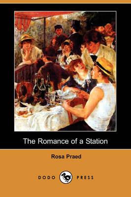 The Romance of a Station (Dodo Press) (Paperback)